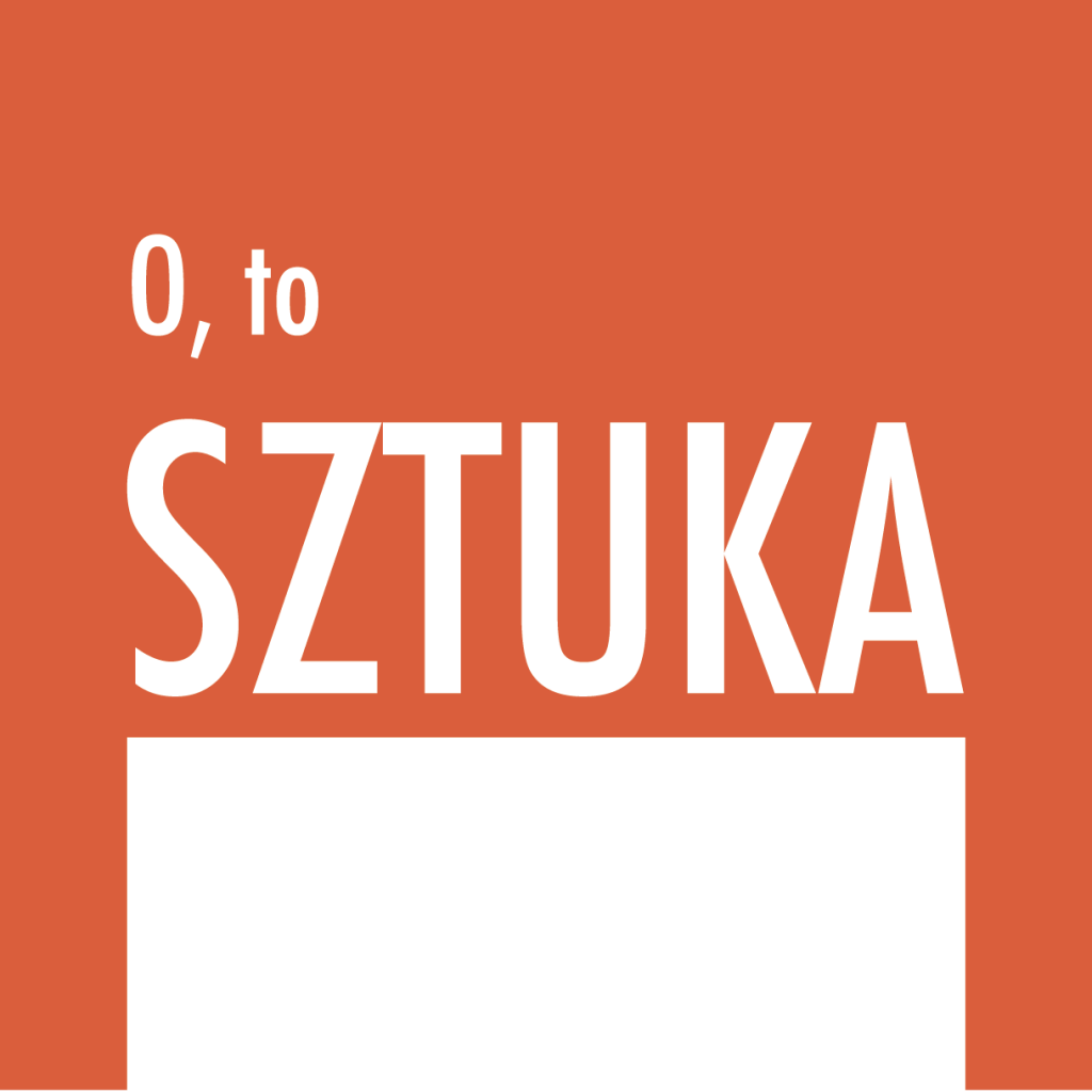 Podcast O, to sztuka